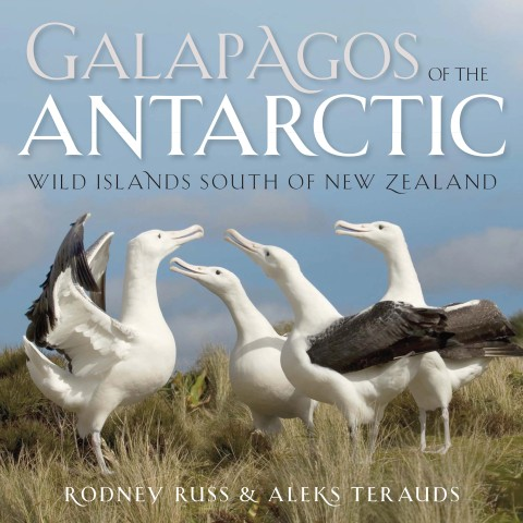 Galapagos of the Antarctic by Rodney Russ and Aleks Terauds